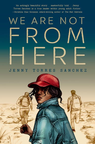 We Are Not From Here Jenny Sanchez